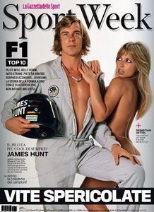 "James Hunt on the cover of Sport Week: ""Vite Spericolate"" = reckless life James Hunt, Racing Team, Drag Racing, Rush Movie, Japanese Grand Prix, Gp F1, Ron Howard, Good Times Roll, F1 Drivers"