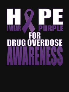 'Drug Overdose Awareness Day Gifts ' T-Shirt by SamDesigner Drug Addiction Recovery, Addiction Help, Love Doesnt Hurt, Awareness Tattoo, I Miss My Family, Funny Shirt Sayings, Loss Quotes, Over Dose, True Quotes