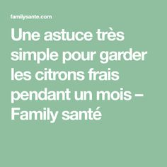 Une astuce très simple pour garder les citrons frais pendant un mois – Family santé Kitchen Hacks, Math Equations, Simple, Genre, Croissant, Conservation, Planters, Couture, Strawberry Fruit