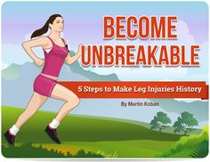 Become Unbreakable: 5 Steps to Make Leg Injuries History