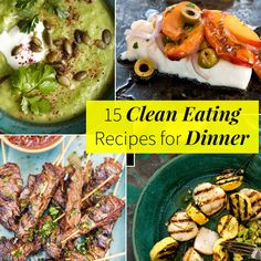 15 Clean Eating Recipes for Dinner