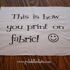 How to Print on Fabric {Fabric}