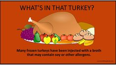 Plus, if the turkey was stuffed, it will be cross-contaminated with whatever is in the stuffing. Be sure to check that, too! #foodallergy