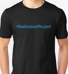 DEAR EVAN HANSEN THE CONNOR PROJECT #theconnorproject Unisex T-Shirt