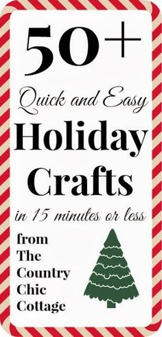 Over 50 Quick and Easy Holiday Crafts ~ * THE COUNTRY CHIC COTTAGE (DIY, Home Decor, Crafts, Farmhouse)