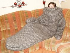 Knitted sleeping bag, funny :D   https://www.facebook.com/382387205248407/photos/a.384889391664855.1073741835.382387205248407/556824824471310/?type=3