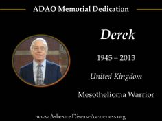 Remembering Derek who lost his courageous mesothelioma battle.