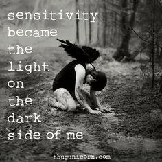 sensitivity became the light...