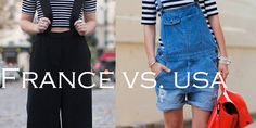 If you've ever been to France, chances are you made an observation that the French dress quite differently than Americans do. It's not what they're wearing per se -- it seems like sneakers and pink coats are popular everywhere these days -- but how they're wearing the trends.