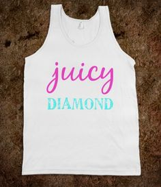 #juicy #diamonds #swag #bling #americanapparel #tshirt #shirt #tanktop #skreened