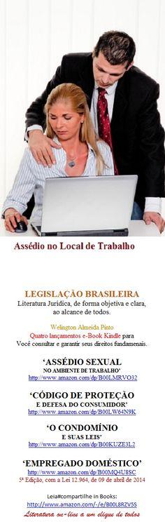 Lançamento e-Book Kindle para Você:  Leia#compartilhe in Books kindle:  http://www.amazon.com/dp/B00LMRVO32 Literatura on-line a um clique de todos  ASSÉDIO SEXUAL NO AMBIENTE DE TRABALHO   Welington Almeida Pinto Saiba como evitar o assédio. E como reunir provas para processar o assediador no Brasil.