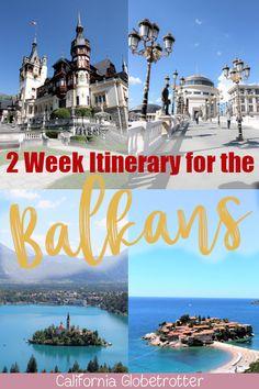 Two Week Balkan Road Trip - Balkan Itinerary - Balkan Honeymoon - Travel the Balkans - Balkan Travel - Cities to Visit in the Balkans - Best Destinations in the Balkans | Top Balkan Cities - Visit the Balkans - California Globetrotter