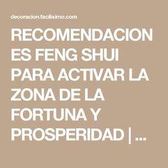 RECOMENDACIONES FENG SHUI PARA ACTIVAR LA ZONA DE LA FORTUNA Y PROSPERIDAD   Decoración