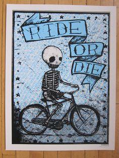 Ride or Die - KrisJohnsen_Poster by ARTCRANK, via Flickr