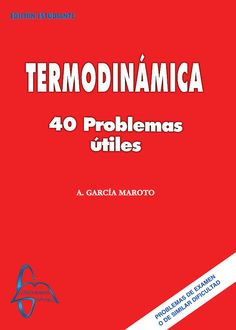 TERMODINÁMICA 40 Problemas Útiles Autor: Antonio García-Maroto   Editorial: García Maroto Editores ISBN: 9788493478544 ISBN ebook: 9788492976614 Páginas: 187 Área: Ciencias y Salud Sección: Física http://www.ingebook.com/ib/NPcd/IB_BooksVis?cod_primaria=1000187&codigo_libro=119