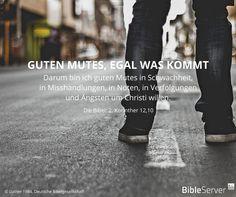 Guten Mutes, egal was kommt | Lies den Bibelvers im Kontext auf #BibleServer nach | 2. Korinther 12,10
