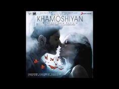 Baatein Ye Kabhi Na - Full Song - Khamoshiyan - Arijit Singh [Exclusive] - YouTube