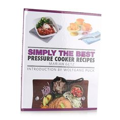 """""""Simply the Best: Pressure Cooker Recipes"""" Cookbook"""