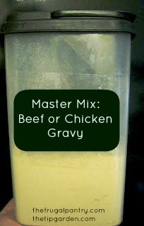 Frugal Pantry: Beef or Chicken Gravy Master Mix: Healthy and Free of MSG Homemade Dry Mixes, Homemade Spices, Homemade Seasonings, Homemade Brown Gravy Mix Recipe, Homemade Products, Soup Mixes, Spice Mixes, Spice Blends, Chicken Gravy Mix Recipe