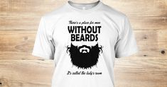 Discover Men Without Beards T-Shirt, a custom product made just for you by Teespring. With world-class production and customer support, your satisfaction is guaranteed.