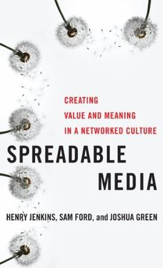 Spreadable Media: Creating Value and Meaning in a Networked Culture (Postmillennial Pop), http://www.amazon.es/dp/B00B1Q88EW/ref=cm_sw_r_pi_awdl_N4y.tb0FX2TV0