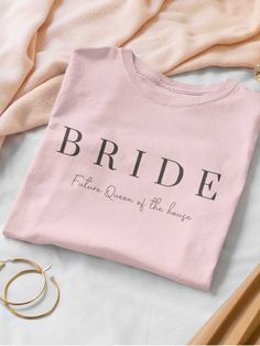 House Funny, Bachelorette Party Gifts, Bride Shirts, Perfect Bride, Future Wife, Funny Gifts, Special Day, Tee Shirts, Sweatshirts