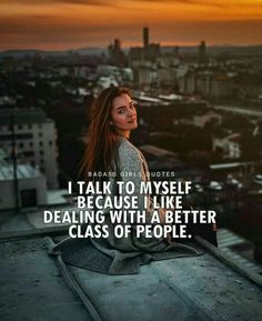 get some class quotes motivational quotes, Badass Girls Quotes, Babe Quotes, Crazy Girl Quotes, Self Quotes, Girly Quotes, Pretty Quotes, Photo Quotes, Positive Attitude Quotes, Attitude Quotes For Girls