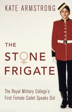 """Read """"The Stone Frigate The Royal Military College's First Female Cadet Speaks Out"""" by Kate Armstrong available from Rakuten Kobo. A memoir from the first female cadet admitted to the Royal Military College of Canada. Kate Armstrong was an ordinary yo. Good Books, Books To Read, Military Careers, One Of The Guys, Canadian History, Great Stories, Book Authors, Memoirs, Reading Online"""
