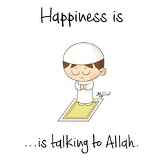 Happiness is …talking to Allah. ~ Snapchat minidawah | Twitter @minidawah Feel free to Share|Tag Your Friends|Repost! My Post Don't Make Me Pious; But Every Reminder Benefits The believer. #MiniDawah #dawah #alhamdulillah #imaan #prayer #pray #salah...