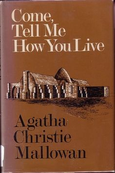 Come, tell me how you live by Agatha Christie Mallowan https://www.amazon.com/dp/B0006WYW5Q/ref=cm_sw_r_pi_dp_x_W.rAzb1QY7BAZ