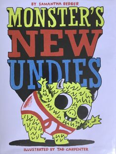 RRR Monster's New Undies by Samantha Berger When monster tries to put on his old underwear, it snaps! So it's off to go underwear shopping with mommy! Will monster ever find that perfect pair that makes him feel better? Used Books, Books To Read, My Books, Kindergarten Books, Beach Reading, Monster S, Book Authors, Nonfiction Books, Book Publishing