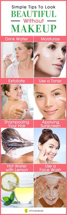 While makeup is surely a woman's prerogative, having beautiful skin is something we all aim for. And the good news is that you don't always need makeup to look beautiful. Find it hard to believe? Well, here I'm going to give you 10 simple tips on how to look beautiful without makeup.