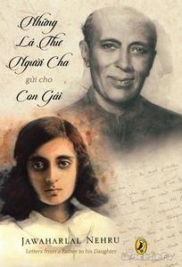 Những lá thư người cha gửi cho con gái - Jawaharlal Nehru     Trích   Nguyên Thủ tướng kiệt xuất Jawaharlal Nehru sinh ra trong một gia đình có học thức, tại tiểu bang Allahabad vào ngày 14 tháng 11 năm 1889. Cha ông là Motilal Nehru, một nhà thông thái. Năm 1905 ông xuất dương đến Anh quốc, học tại Đại học Cambridge. Vào năm 18 tuổi ông đậu cử nhân. Sau đó đậu bằng Luật. Ông hồi hương năm 1912, và thực tập làm luật sư tại quê nhà. Năm 1916 ông cưới bà Kamala Devi. Đến khi chiến tranh thế…