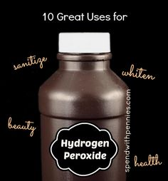 10 Great Uses for Hydrogen Peroxide!  Great for everything from sanitizing to whitening!