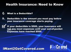 #HealthInsurance: Need to Know - What is a #Deductible? http://wp.me/p51Rg4-Q #GetCovered #iWant2GetCovered