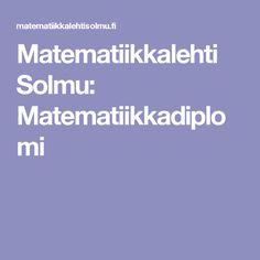 Matematiikkalehti Solmu: Matematiikkadiplomi Math, Math Resources, Mathematics
