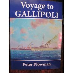 Know what it was like on the 1914 ANZAC Convoy to Gallipoli Great Australian Military Book
