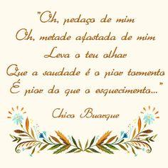 Pedaço de mim, Chico Buarque.