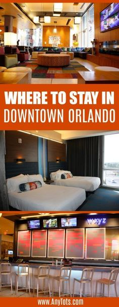 Where to stay in downtown orlando. Orlando Hotels - Aloft Hotels. Orlando Hotel near Disney World. Orlando Hotel near Amway Center. Orlando Hotel near airport.  www.anytots.com for more travel tips and hotel reviews.