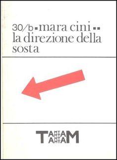 Mara Cini, La direzione della sosta, Tam Tam 30/b, 1982