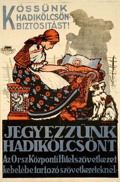 Kingdom of Hungary, Austro-Hungarian Empire, WWI: Jegyezzünk hadikölcsönt (1918. Artist: Haranghy Jenő (Hungarian, 1894-1951)