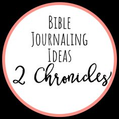 Sharing inspiring bible journaling ideas through the book of 2 Chronicles. I hope these bible journaling ideas help you along your journey.