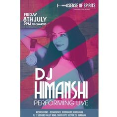 Catch Dj Himanshi live at Sense of Spirits on 8th of july from 9pm onwards.