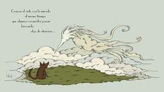 Cielos: Cruzar el cielo con la mirada al mismo tiempo  que algunos recuerdos pasan  buscando  algo de atención…