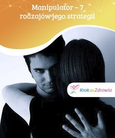 Manipulator - 7 rodzajów jego strategii — Krok do Zdrowia Emotional Blackmail, Healthy Relationships, Coaching, Good Things, Eyes, Audi A6, Funny, Training, Funny Parenting