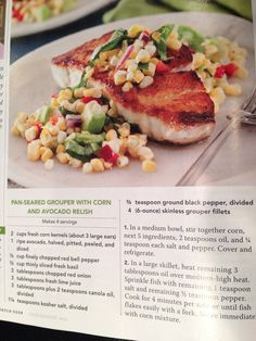 Pan seared grouper with corn and avocado relish - Paula Deen magazine Salmon Dishes, Fish Dishes, Seafood Dishes, Seafood Recipes, Dinner Recipes, Cooking Recipes, Best Fish Recipes, Favorite Recipes, Healthy Recipes