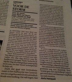 De Volkskrant was niet zo enthousiast over René van Meurs. Bij Broodje Cultuur kreeg hij een 4,6.