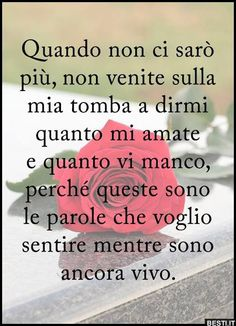 Quando non ci sarò più Quotes To Live By, Life Quotes, Rap, Italian Life, Italian Quotes, Images And Words, Grief, Life Lessons, Encouragement