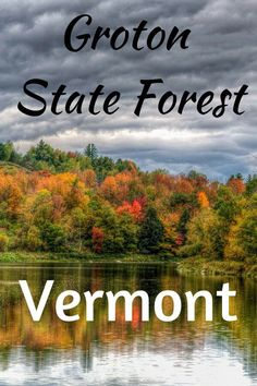Groton State Forest is a perfect Vermont vacation spot for outdoor lovers. There are more than 30,000 acres to explore and lots of opportunities for hiking, paddling, swimming, and camping. #Vermont #NewEngland #camping