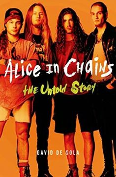 "Journalist David de Sola will release ""Alice in Chains: The Untold Story"" on August The book's entire first chapter can be read on the Macmi. Alice In Chains, Music Is Life, My Music, Music Lyrics, Music Stuff, Layne Staley, Me Too Lyrics, Eddie Vedder, David"
